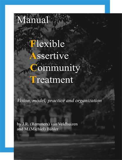 FLEXIBLE ASSERTIVE COMMUNITY TREATMENT FACT Manual by Remmers van Veldhuizen
